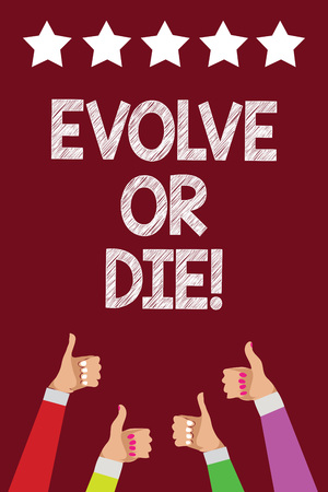 Conceptual hand writing showing Evolve Or Die. Business photo text Necessity of change grow adapt to continue living Survival Men women hands thumbs up approval five stars purple background