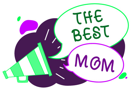 Conceptual hand writing showing The Best Mom. Business photo text Appreciation for your mother love feelings compliment Loudspeaker speech bubbles important message speaking out loud