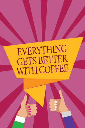 Word writing text Everything Gets Better With Coffee. Business concept for Have a hot drink when having problems Man woman hands thumbs up approval speech bubble origami rays background