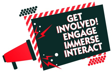 Handwriting text writing Get Involved Engage Immerse Interact. Concept meaning Join Connect Participate in the project Megaphone loudspeaker red striped frame important message speaking loud