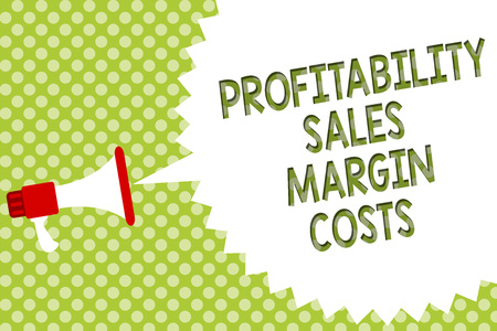 Word writing text Profitability Sales Margin Costs. Business concept for Business incomes revenues Budget earnings Megaphone loudspeaker speech bubble message green background halftone