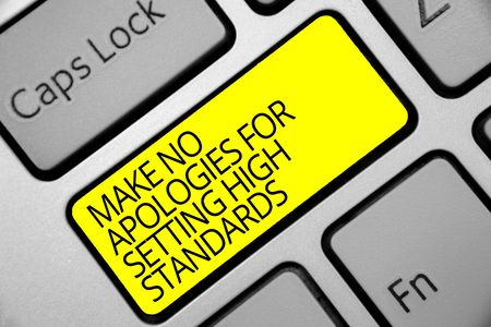 Text sign showing Make No Apologies For Setting High Standards. Conceptual photo Seeking quality productivity Keyboard yellow key Intention create computer computing reflection document