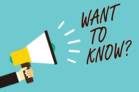 Text sign showing Want To Know question. Conceptual photo Request for information Asking Wonder Need Knowledge Man holding megaphone loudspeaker blue background message speaking loud