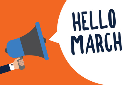 Handwriting text Hello March. Concept meaning musical composition usually in duple or quadruple with beat Man holding megaphone loudspeaker speech bubble message speaking loud Banco de Imagens