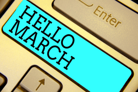 Handwriting text Hello March. Concept meaning musical composition usually in duple or quadruple with beat Keyboard blue key Intention create computer computing reflection document