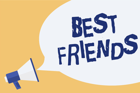 Conceptual hand writing showing Best Friends. Business photo showcasing A person you value above other persons Forever buddies Megaphone speech bubble important message speaking out loud