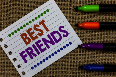 Handwriting text writing Best Friends. Concept meaning A person you value above other persons Forever buddies Notebook Paper Important reminder Communicate ideas Markers Jute background