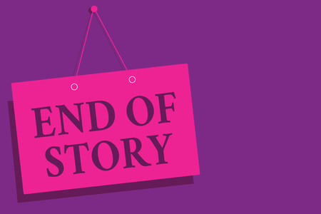 Conceptual hand writing showing End Of Story. Business photo text Emphasize that nothing to add Literature writing Journalism Pink wall message communication open close sign purple background
