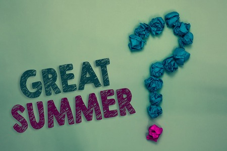 Text sign showing Great Summer. Conceptual photo Having Fun Good Sunshine Going to the beach Enjoying outdoor Crumpled papers forming question mark several tries unanswered doubt