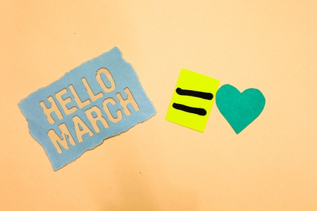 Writing note showing Hello March. Business photo showcasing musical composition usually in duple or quadruple with beat Blue paper reminder turquoise heart sending romantic ideas