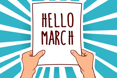 Word writing text Hello March. Business concept for musical composition usually in duple or quadruple with beat Man holding paper important message remarkable blue rays enlighten ideas Imagens