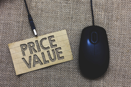 Word writing text Price Value. Business concept for strategy which sets cost primarily but not exclusively Paperboard computer mouse jute background Expressing ideas typing needs