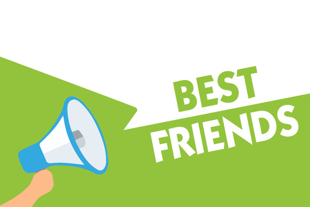 Word writing text Best Friends. Business concept for A person you value above other persons Forever buddies Megaphone loudspeaker speech bubbles important message speaking out loud