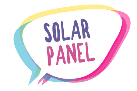 Writing note showing Solar Panel. Business photo showcasing designed to absorb suns rays source of energy generating Speech bubble idea message reminder shadows important intention saying