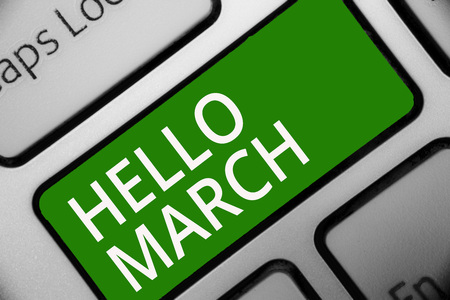 Text sign showing Hello March. Conceptual photo musical composition usually in duple or quadruple with beat Keyboard green key Intention create computer computing reflection document