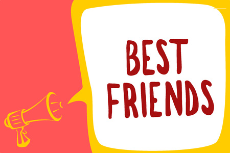 Conceptual hand writing showing Best Friends. Business photo text A person you value above other persons Forever buddies Megaphone loudspeaker speech bubble message speaking out loud