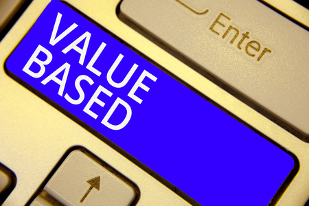 Word writing text Value Based. Business concept for Considering the product worth in satisfying the customer Keyboard blue key Intention create computer computing reflection document