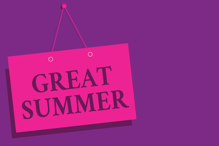 Conceptual hand writing showing Great Summer. Business photo text Having Fun Good Sunshine Going to the beach Enjoying outdoor Pink wall message communication open close sign purple background