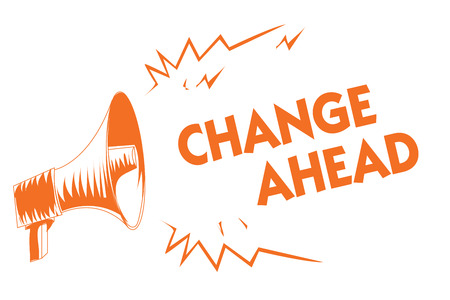 Text sign showing Change Ahead. Conceptual Some alterations waiting to happen Perspective Standby Orange megaphone loudspeaker important message screaming speaking loud Stock Photo