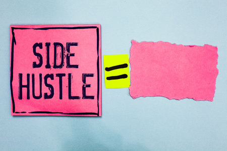 Writing note showing Side Hustle. Business photo showcasing way make some extra cash that allows you flexibility to pursue Pink paper notes reminders equal sign important messages to remember