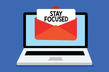 Word writing text Stay Focused. Business concept for Be attentive Concentrate Prioritize the task Avoid distractions Computer receiving email important message envelope with paper virtual Stock Photo