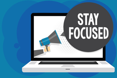 Writing note showing Stay Focused. Business photo showcasing Be attentive Concentrate Prioritize the task Avoid distractions Man hold Megaphone loudspeaker computer screen talking speech bubble