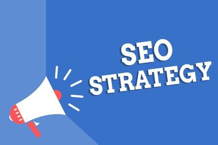 Handwriting text writing Seo Strategy. Concept meaning Techniques and tactics to increase the visitors of a website Megaphone loudspeaker blue background important message speaking loud