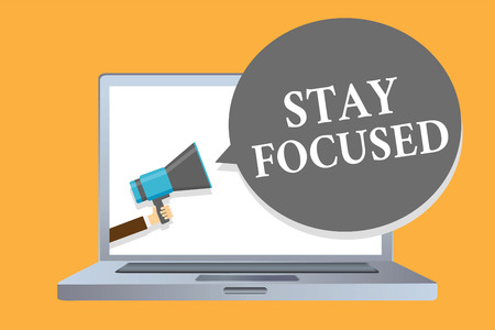 Word writing text Stay Focused. Business concept for Be attentive Concentrate Prioritize the task Avoid distractions Man holding megaphone loudspeaker speech bubble message speaking loud