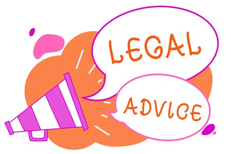 Handwriting text writing Legal Advice. Concept meaning Lawyer opinion about law procedure in a particular situation Megaphone loudspeaker speech bubbles important message speaking out loud Stock Photo