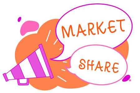 Handwriting text writing Market Share. Concept meaning The portion of a market controlled by a particular company Megaphone loudspeaker speech bubbles important message speaking out loud