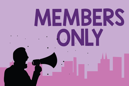 Writing note showing Members Only. Business photo showcasing Limited to an individual belongs to a group or an organization Man holding megaphone speaking politician promises purple background