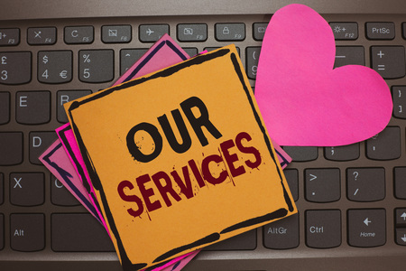 Word writing text Our Services.
