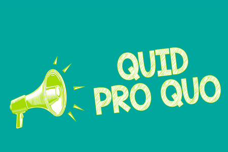 Text sign showing Quid Pro Quo.