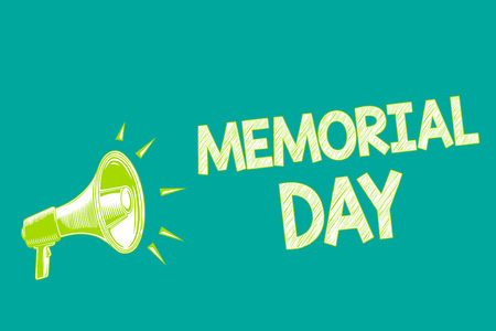 Text sign showing Memorial Day. Conceptual photo To honor and remembering those who died in military service Megaphone loudspeaker green background important message speaking loud