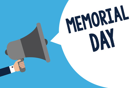 Handwriting text writing Memorial Day. Concept meaning To honor and remembering those who died in military service Man holding megaphone loudspeaker speech bubble message speaking loud Stock Photo