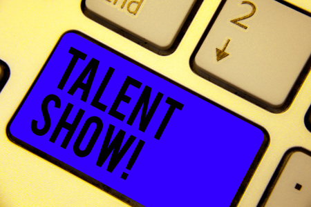 Handwriting text Talent Show. Concept meaning Competition of entertainers show casting their performances Keyboard blue key Intention create computer computing reflection document