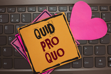Word writing text Quid Pro Quo. Business concept for A favor or advantage granted or expected in return of something Papers Romantic lovely message Heart Keyboard Type computer Good feelings