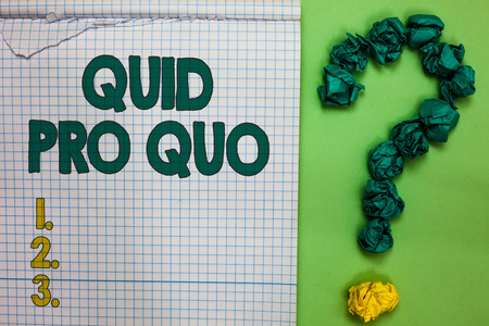 Writing note showing Quid Pro Quo. Business photo showcasing A favor or advantage granted or expected in return of something Square notebook crumpled papers forming question mark green background