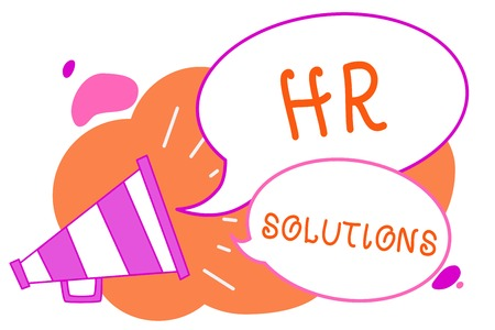 Handwriting text writing Hr Solutions. Concept meaning Outsourced Human resources consultancy and support Experts Megaphone loudspeaker speech bubbles important message speaking out loud