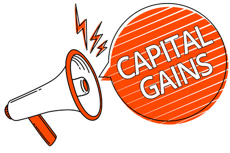 Handwriting text Capital Gains. Concept meaning Bonds Shares Stocks Profit Income Tax Investment Funds Megaphone loudspeaker orange speech bubble stripes important message