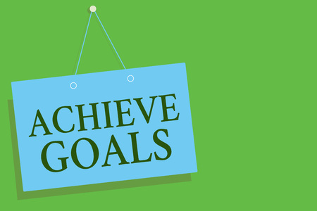 Text sign showing Achieve Goals. Conceptual photo Results oriented Reach Target Effective Planning Succeed Blue board wall message communication open close sign green background
