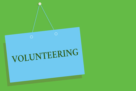 Text sign showing Volunteering. Conceptual photo Provide services for no financial gain Willingly Oblige Blue board wall message communication open close sign green background