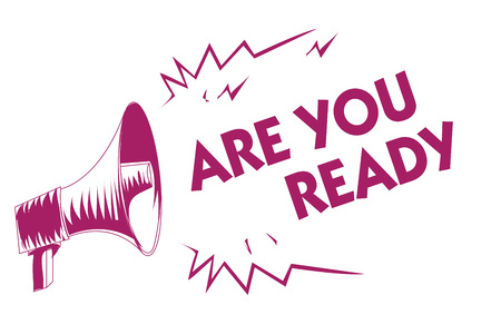 Conceptual hand writing showing Are You Ready. Business photo showcasing Alertness Preparedness Urgency Game Start Hurry Wide awake Purple megaphone important message screaming speaking loud