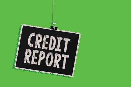 Text sign showing Credit Report.