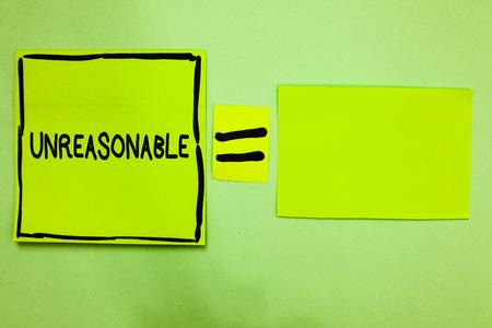 Word writing text Unreasonable.
