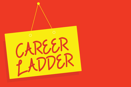 Handwriting text writing Career Ladder. Concept meaning Job Promotion Professional Progress Upward Mobility Achiever Yellow board wall message communication open close sign red background