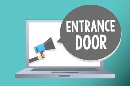 Handwriting text writing Entrance Door. Concept meaning Way in Doorway Gate Entry Incoming Ingress Passage Portal Man holding megaphone loudspeaker speech bubble message speaking loud