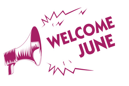 Conceptual hand writing showing Welcome June. Business photo showcasing Calendar Sixth Month Second Quarter Thirty days Greetings Purple megaphone important message screaming speaking loud