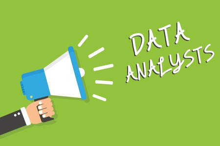 Handwriting text Data Analysts. Concept meaning Programmer Design and Create Report Identifies patterns Man holding megaphone loudspeaker green background message speaking loud Banco de Imagens