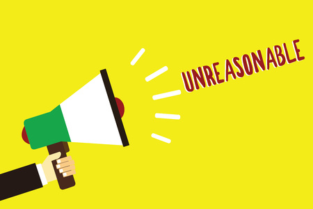 Text sign showing Unreasonable. Conceptual photo Beyond the limits of acceptability or fairness Inappropriate Man holding megaphone loudspeaker yellow background message speaking loud